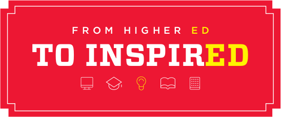 From Higher Ed to Inspire Ed